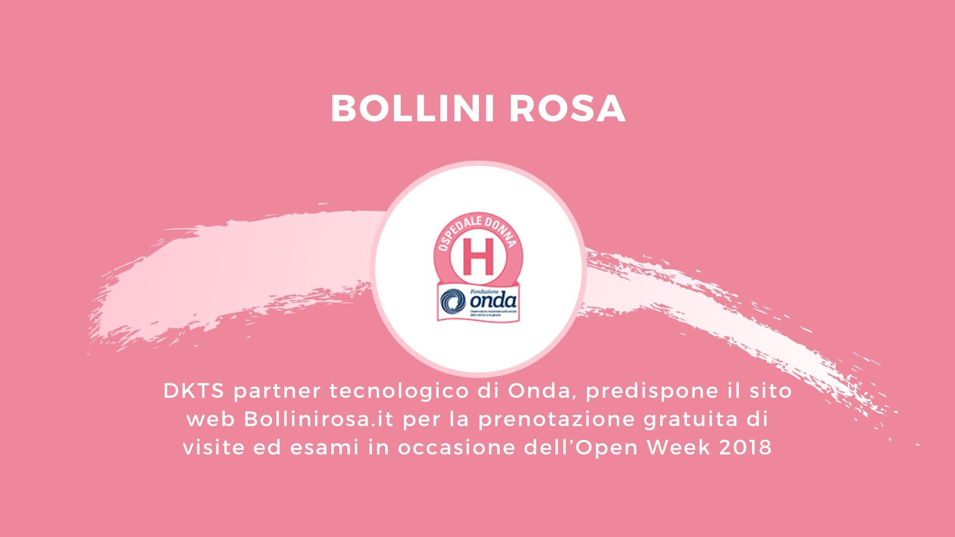 Didael KTS, partner tecnologico di Onda, Osservatorio nazionale sulla salute della donna, predispone il sito web Bollinirosa.it per la prenotazione gratuita di visite ed esami in occasione dell'Open Week 2018